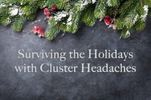 Surviving the Holidays with Cluster Headaches | Ashley S. Hattle