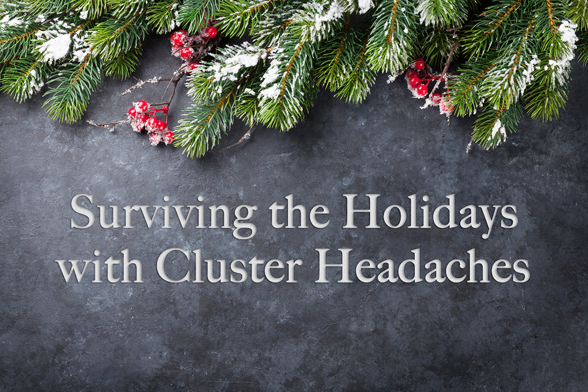Surviving the Holidays with Cluster Headaches